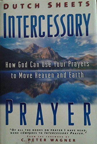 9780739407059: Intercessory Prayer: How God Can Use Your Prayers to Move Heaven and Earth