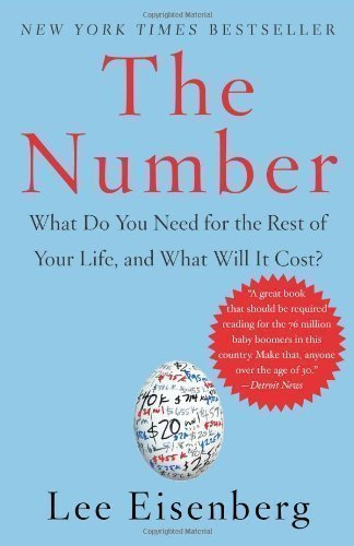The Number: What Do you Need for the Rest of Your Life, and What Will It Cost?: Eisenberg, Lee