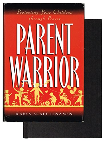 9780739407363: Parent Warrior: Protecting your Children through Prayer