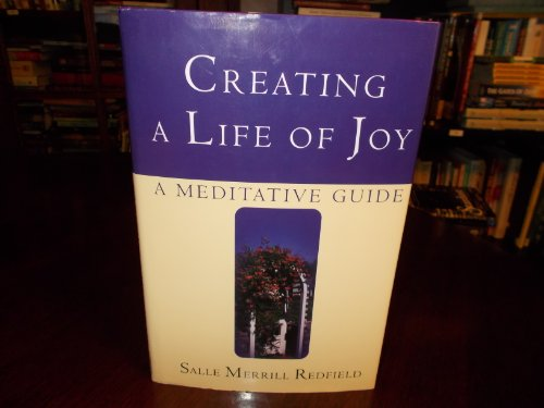 9780739407493: Creating a Life of Joy, a Meditative Guide