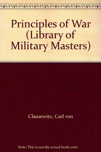 9780739407547: Principles of War (Library of Military Masters) [Gebundene Ausgabe] by