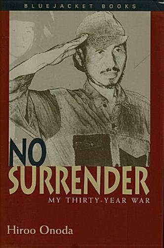9780739407561: No Surrender My Thirty Year War [Hardcover] by Onoda, Hiro