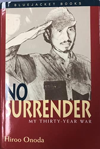 9780739407561: No Surrender My Thirty Year War [Hardcover] by Onoda, Hiro