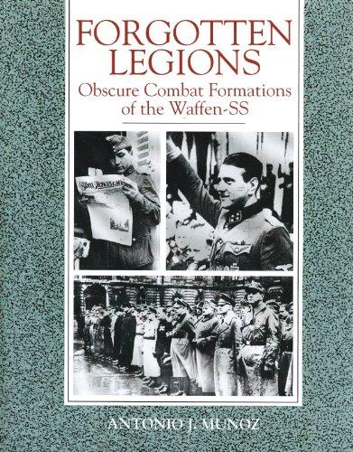 Forgotten Legions: Obscure Combat Formations of the Waffen-Ss: Munoz, Antonio J., Pavlovic, Darko (...