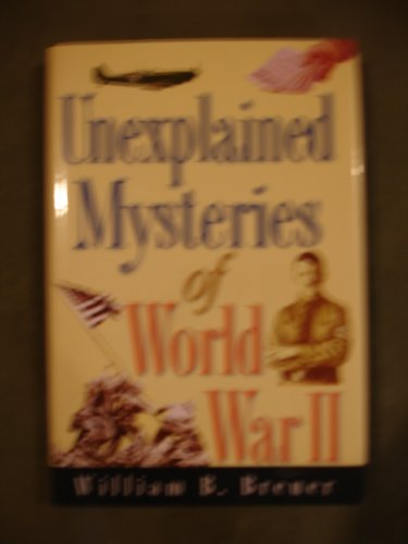 9780739408469: Title: Unexplained Mysteries of World War II