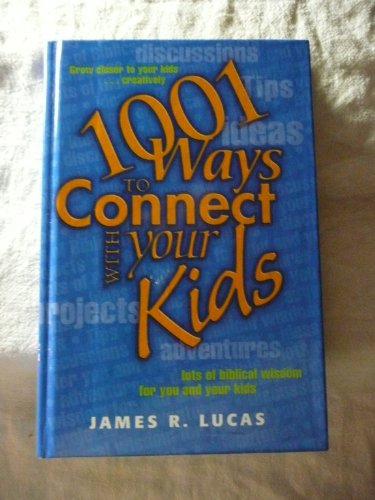 9780739409220: 1001 Ways To Connect with Your Kids