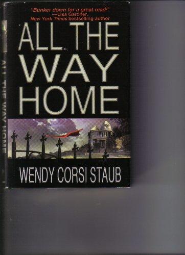 All The Way Home: Wendy Corsi Staub