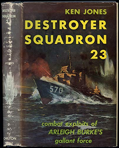 9780739410158: Destroyer Squadron 23;: Combat exploits of Arleigh Burke's gallant force