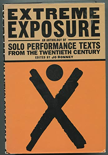 9780739410226: Extreme Exposure: An Anthology of Solo Performance Texts from the Twentieth Century