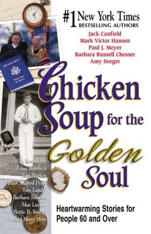 9780739410325: Chicken Soup for the Golden Soul: Heartwarming Stories for People 60 and Over