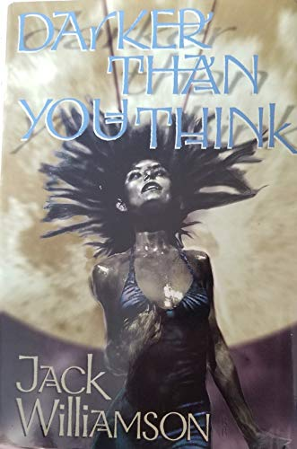 9780739410509: Darker Than You Think [Gebundene Ausgabe] by Williamson, Jack