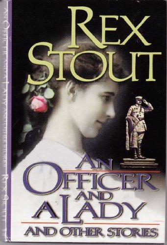 An Officer and a Lady and Other: Rex Stout