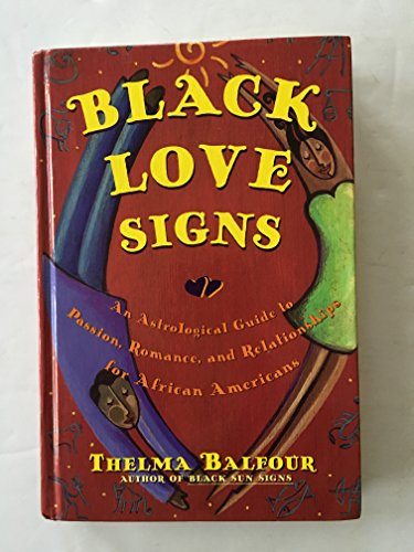 9780739411001: Black Love Signs: An Astrological Guide to Passion, Romance, and Relationships for African Americans