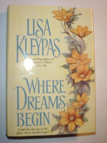 9780739411056: WHERE DREAMS BEGIN BY (KLEYPAS, LISA)[AVON BOOKS]JAN-1900