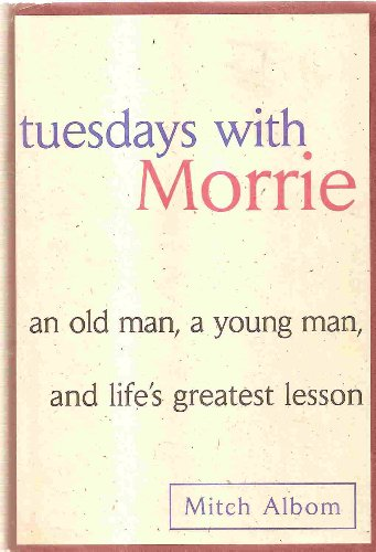 Tuesdays with Morrie: Albom, Mitch