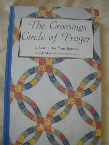 9780739411414: The Crossings Circle of Prayer (A Journal for Your Journey)