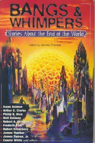 9780739411476: Bangs and Whimpers: Stories About the End of the World