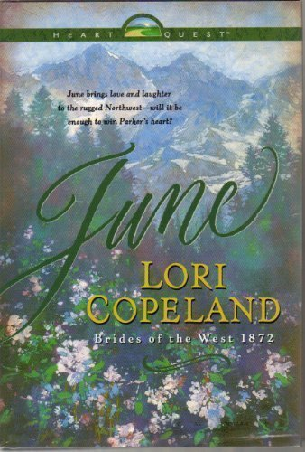 June (Brides of the West Series #2) (9780739412121) by Lori Copeland