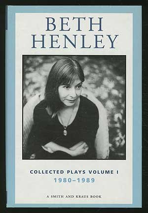9780739412343: Beth Henley Collected Plays Volume I - 1980-1989