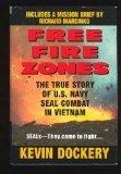 9780739412756: Free Fire Zones, The True Story of of U.S. Navy Seal Combat In Vietnam