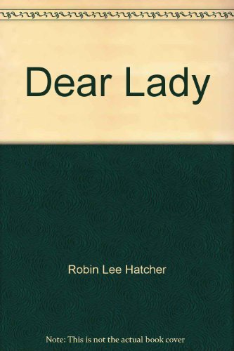 Dear Lady: Coming to America: Hatcher, Robin Lee