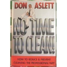 No Time to Clean!: How to Reduce & Prevent Cleaning the Professional Way