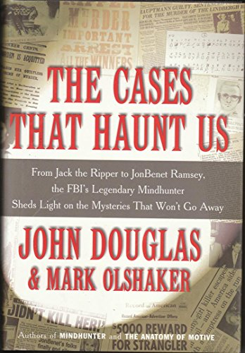 9780739415108: The Cases That Haunt Us: From Jack the Ripper to JonBenet Ramsey, the FBI's Legendary Mindhunter Sheds Light on the Mysteries That Won't Go Away (Bookspan Large Print Edition)