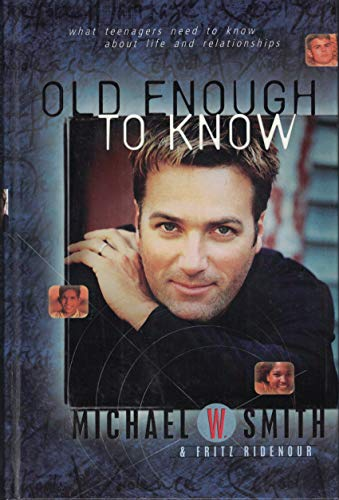9780739415412: Old Enough to Know; What Teenagers Need to Know About Life and Relationships