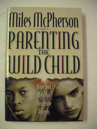 Parenting the Wild Child: Miles McPherson