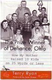 9780739416389: The Prize Winner of Defiance, Ohio: How My Mother Raised 10 Kids on 25 Words or Less