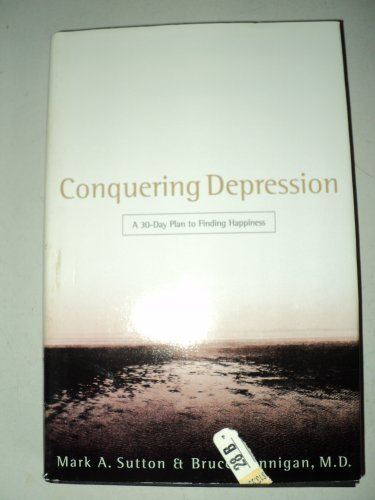 Conquering Depression (A 30 day plan to finding happiness.) (0739416804) by Mark Sutton