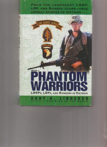 Phantom Warriors (From the Legendary LRRP, LRP,: Linderer, Gary A.