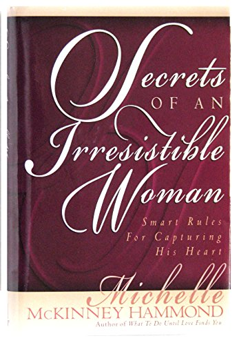 9780739417362: Secrets Of An Irresistible Woman (Smart Rules For Capturing His Heart)