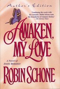 Awaken, My Love : Author's Edition SIGNED: Schone, Robin