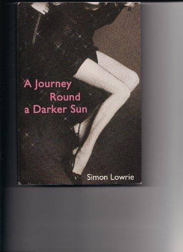 9780739417799: A Journey Around a Darker Sun