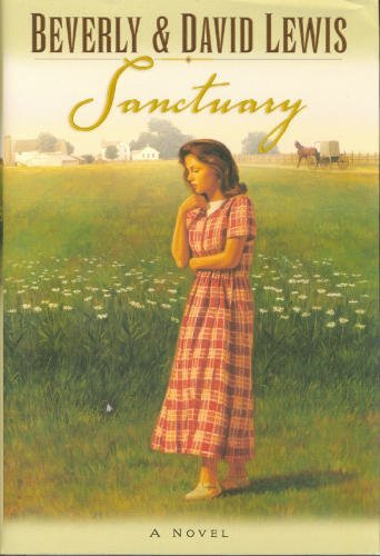 The Sanctuary (Amish Country Crossroads #3): Lewis, Beverly; Lewis,