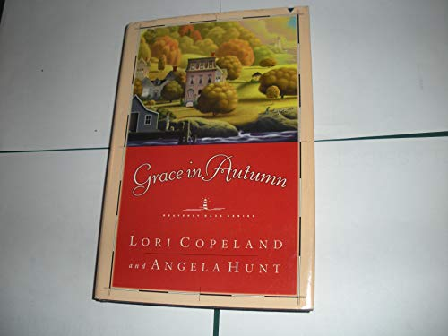 Grace in Autumn (0739418734) by Lori Copeland; Angela Hunt