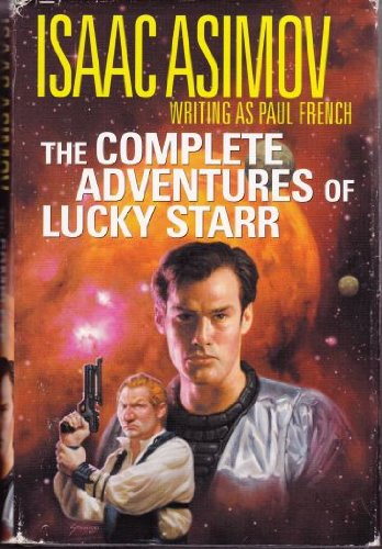 The Complete Adventures of Lucky Starr: Asimov, Isaac