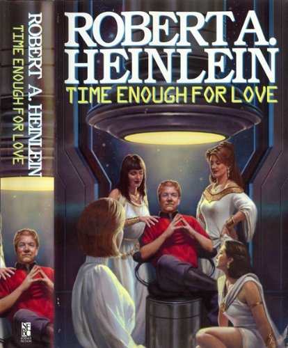 9780739419441: Time Enough for Love: The Lives of Lazarus Long