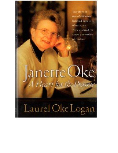 9780739419458: Janette Oke A Heart for the Prairie [Gebundene Ausgabe] by Laurel Oke Logan