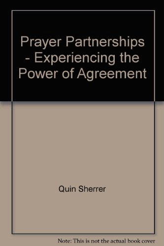 Prayer Partnerships - Experiencing the Power of Agreement (9780739419663) by Quin Sherrer; Ruthanne Garlock