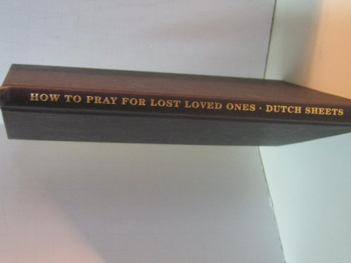 How to Pray for Lost Loved Ones (Life Points Series) (0739419676) by Dutch Sheets