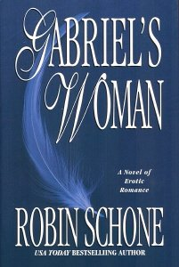 Gabriel's Woman (0739419692) by Robin Schone