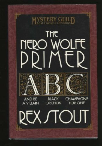 9780739420102: The Nero Wolf Primer: And Be A Villain / Black Orchids / Champagne for One