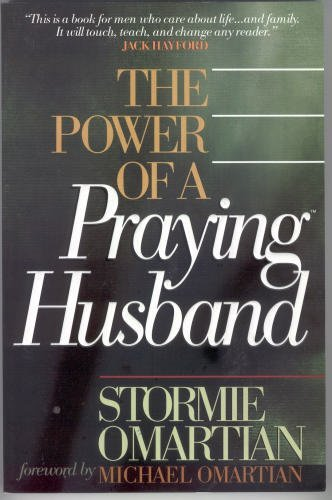 The Power of a Praying Husband: Omartian, Stormie