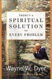 There's A Spiritual Solution To Every Problem (0739421395) by Wayne W. Dyer