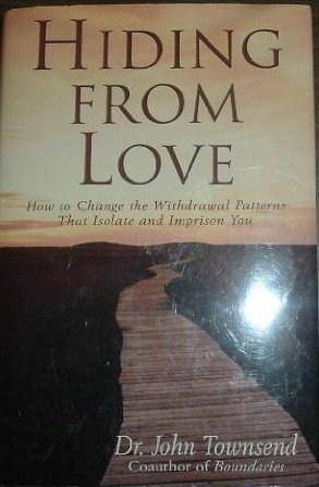 9780739421802: Hiding From Love: How to Change the Withdrawal Patterns That Isolate and Imprison You