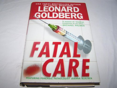 Fatal Care: Leonard Goldberg