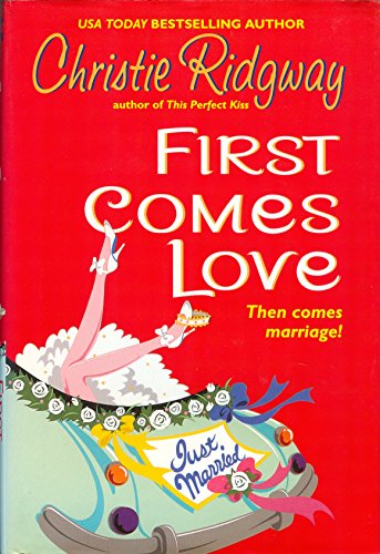 First Comes Love (0739422154) by Christie Ridgway