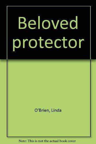 Beloved Protector: O'Brien, Linda